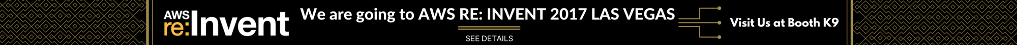 WE ARE GOING TO AWS RE-INVENT 2017 LAS VEGAS